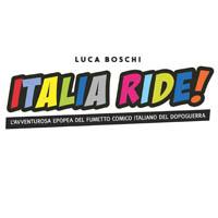 Italia ride - L'avventurosa epopea del fumetto comico italiano del dopoguerra